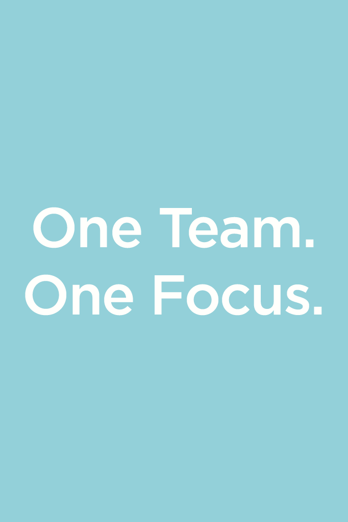 One Team. One Focus